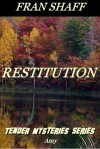 Restitution (Tender Mysteries Series, #2) - Fran Shaff