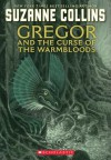 Gregor and the Curse of the Warmbloods (Underland Chronicles Series #3) - Suzanne Collins