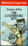 The Luxembourg Run - Stanley Ellin