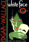 White Face (Detective Sgt. - Edgar Wallace