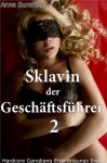 Sklavin der Geschäftsführer 2 (Hardcore Gangbang Erniedrigungs Erotik) (German Edition) - Anna Summers