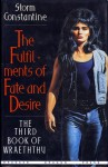 The Fulfilments Of Fate And Desire: The Third Book Of Wraeththu - Storm Constantine