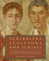 Scribblers, Sculptors, and Scribes: A Companion to Wheelock's Latin and Other Introductory Textbooks - Richard A. Lafleur