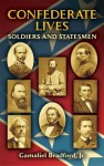 Confederate Lives: Soldiers and Statesmen - Gamaliel Bradford