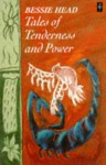 Tales Of Tenderness And Power - Bessie Head