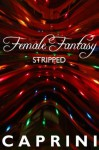 Stripped (XXX Female Fantasy- Forcible Restraint, Group Sex, Striptease, Orgy) - John Caprini, Paul Wilson