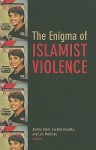 The Enigma of Islamist Violence - Amelie Blom, Amelie Blom