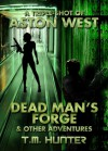 Dead Man's Forge & Other Adventures - T. M. Hunter