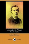 Letters to His Friends (Illustrated Edition) (Dodo Press) - Forbes Robinson, Charles Robinson