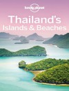 Lonely Planet Thailand's Islands & Beaches (Travel Guide) - Lonely Planet, Brandon Presser, Celeste Brash, Austin Bush