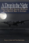 A Drop in the Night: The Life and Secret Mission of a World War II Airman - Royce Fulmer, Thea Rademacher