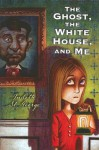 The Ghost, the White House and Me - Judith St. George