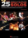 25 Great Guitar Solos: Transcriptions * Lessons * BIOS * Photos [With CD] - Chad Johnson, Berklee Press