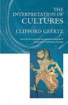 The Interpretation Of Cultures: Selected Essays - Clifford Geertz