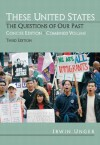 These United States: The Questions of Our Past, Concise Edition, Combined (chapters 1-31) (3rd Edition) - Irwin Unger