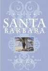 Hometown Santa Barbara: The Central Coast Book - Starshine Roshell, Leslie Dinaberg, Nancy Roberts Ransohoff