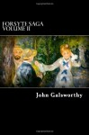 Forsyte Saga Volume II: Indian Summer of a Forsyte, and in Chancery - John Galsworthy, Alex Struik