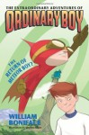The Extraordinary Adventures of Ordinary Boy, Book 2: The Return of Meteor Boy? - William Boniface, Stephen Gilpin