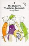 The Student's Vegetarian Cookbook - Jenny Baker