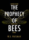 The Prophecy of Bees - R.S. Pateman