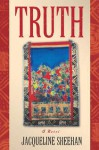 Truth : A Novel - Jacqueline Sheehan