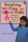 Reading, Writing, and Word Walls: Strategies to Boost Literacy Skills in All Learners - Peggy Campbell-Rush