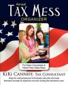 Annual Tax Mess Organizer for Sales Consultants & Home Party Sales Reps: Help for Self-Employed Individuals Who Did Not Keep Itemized Income & Expense - Kiki Canniff
