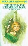 The Clue in the Crumbling Wall (Nancy Drew, #22) - Carolyn Keene