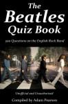 The Beatles Quiz Book - Adam Pearson