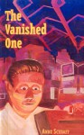 The Vanished One - Anne Schraff