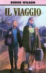 Il viaggio - Budge Wilson, Mario Bellinzona