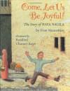 Come, Let Us Be Joyful!: The Story of Hava Nagilah - Fran Manushkin