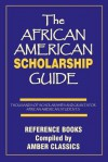 The African American Scholarship Guide - Tony Rose, Yvonne Rose