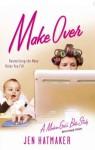 Make Over (A Modern Girl's Bible Study) - Jen Hatmaker, Dallas Willard, Randy Frazee