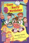 The Case of the Barfy Birthday/Doyle & Fossey Science Detectives - Michele Torrey, Barbara Newman