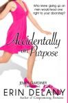 Accidentally on Purpose - Jenny Gardiner, Erin Delaney