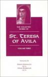 The Collected Works of St. Teresa of Avila, Volume Three - Kieran Kavanaugh, Otilio Rodriquez, Sally J. Bensusen, Otilio Rodriguez