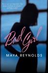 Bad Girl - Maya Reynolds
