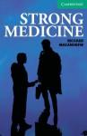 Strong Medicine: Level 3 Lower Intermediate - Richard MacAndrew