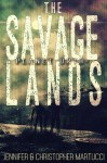 The Savage Lands - Jennifer Martucci, Christopher Martucci