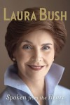 Spoken from the Heart - Laura Bush