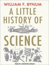 A Little History of Science - W.F. Bynum, Jonathan Cowley