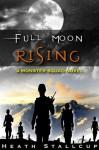 Full Moon Rising (Monster Squad) - Heath Stallcup, T.W. Brown, Ronak Kothari