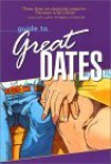 Guide to Great Dates: 250 Great Date Ideas - Paul Joannides, Toni Johnson, Studio G