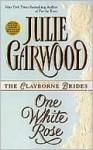 One White Rose - Julie Garwood