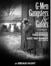 G-Men, Gangsters and Gators - Brian Hunt