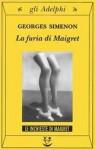 La furia di Maigret - Georges Simenon, Margherita Belardetti