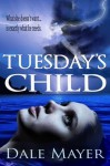 Tuesday's Child: Large Print - Dale Mayer