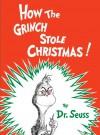 How the Grinch Stole Christmas (Classic Seuss) - Dr. Seuss
