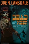 Dead in the West - Joe R. Lansdale